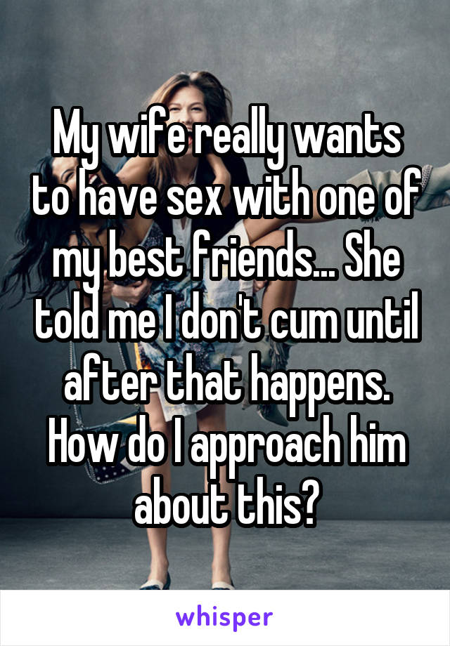 Amusing me having sex with my best friends wife can not