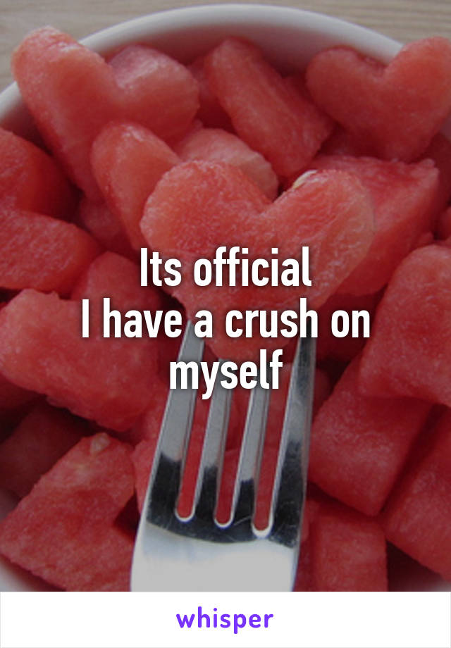 Its official I have a crush on myself