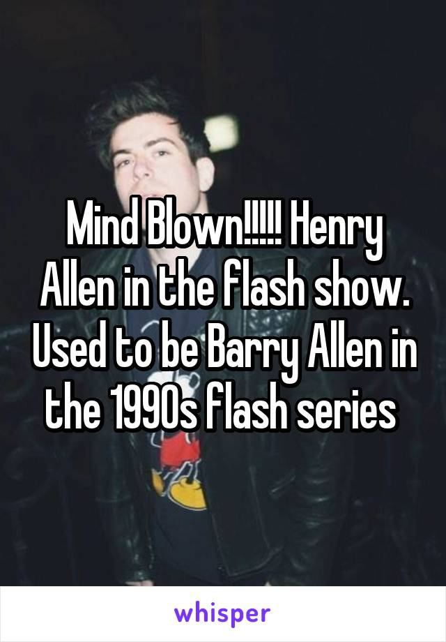 Mind Blown!!!!! Henry Allen in the flash show. Used to be Barry Allen in the 1990s flash series