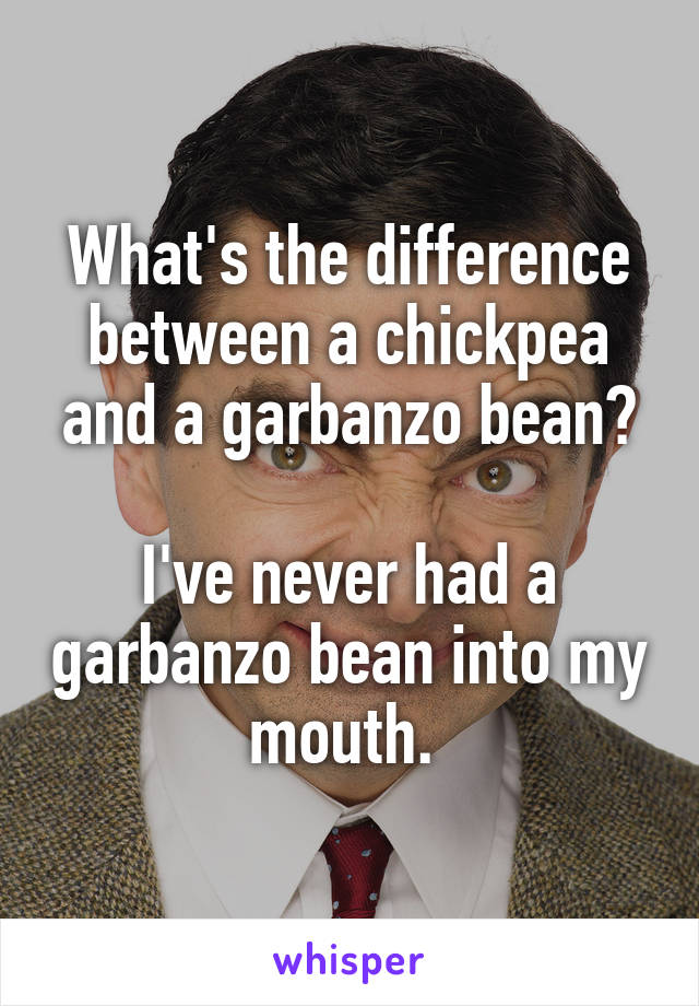 What's the difference between a chickpea and a garbanzo bean?  I've never had a garbanzo bean into my mouth.