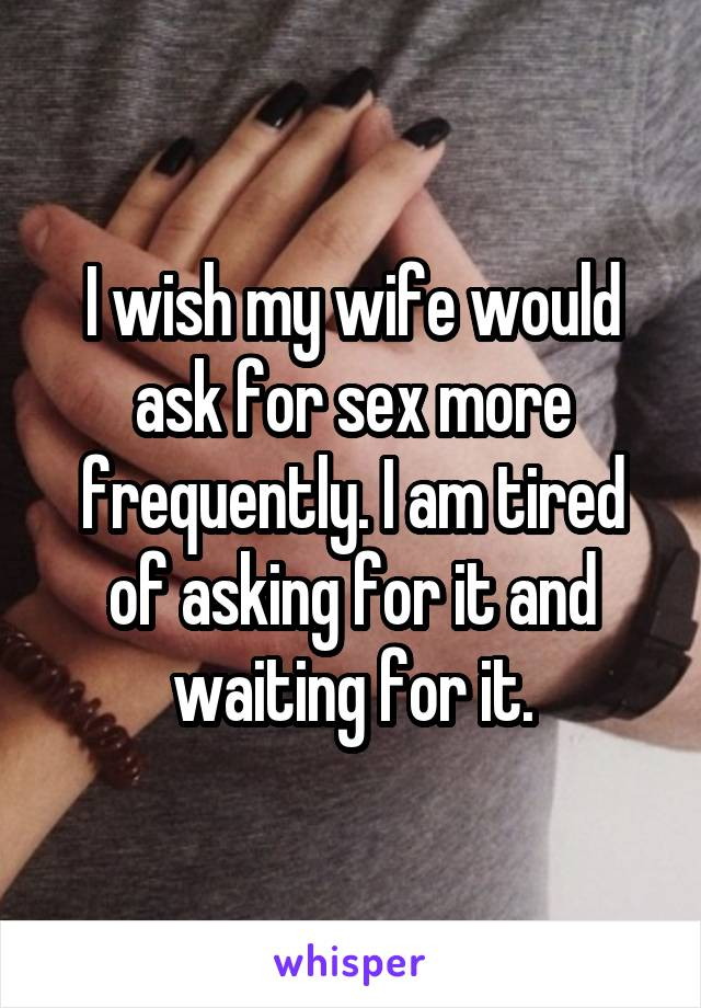 Wife asked for during sex