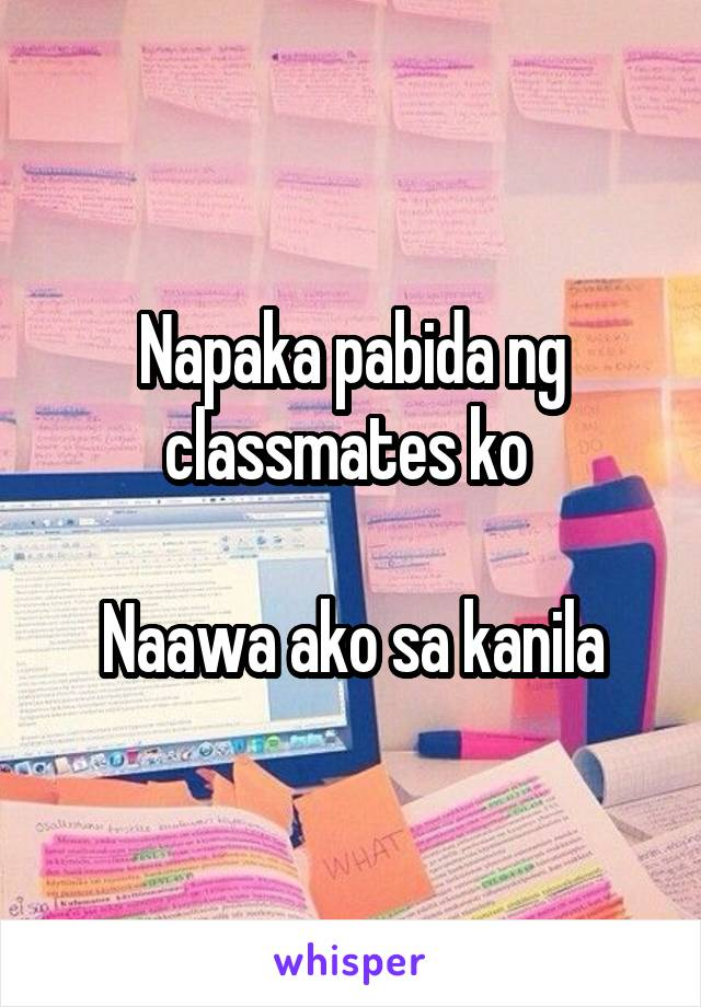 Napaka pabida ng classmates ko   Naawa ako sa kanila