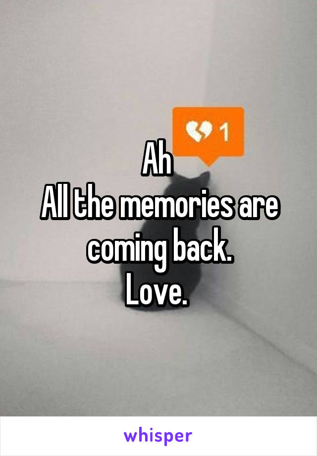 Ah  All the memories are coming back. Love.
