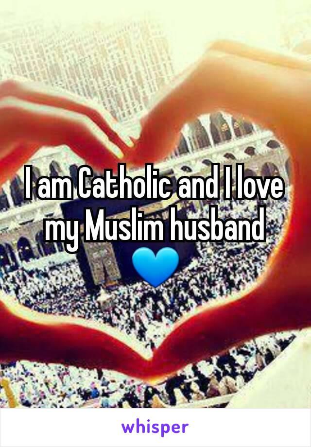 I am Catholic and I love my Muslim husband 💙