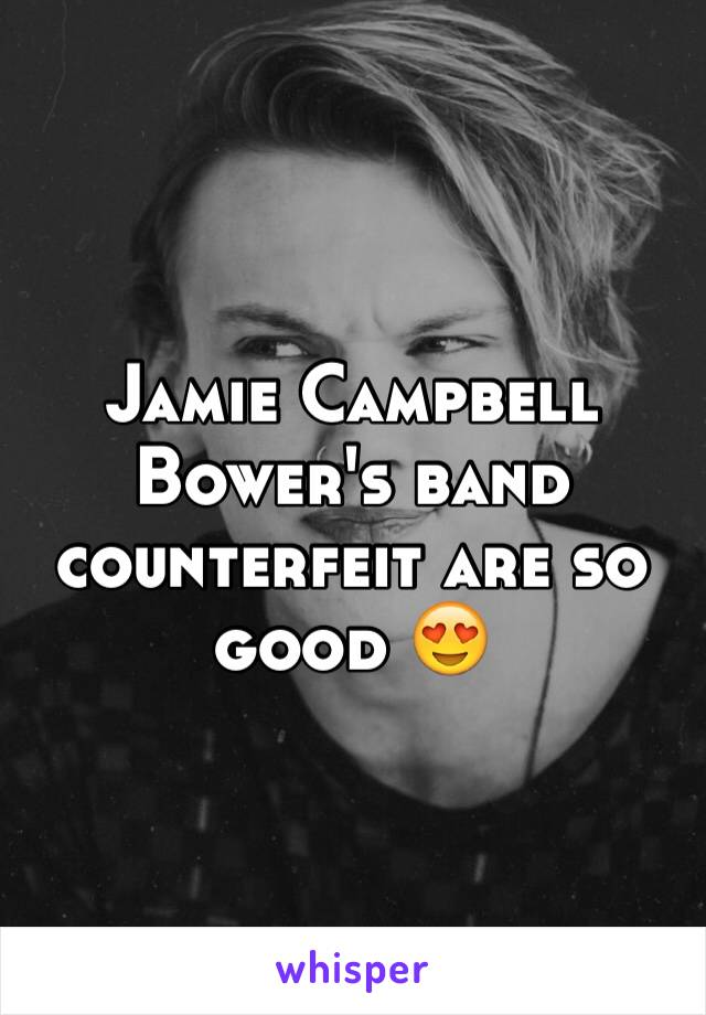 Jamie Campbell Bower's band counterfeit are so good 😍
