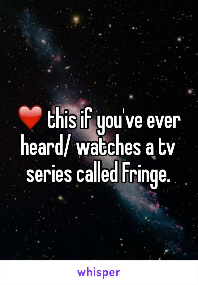 ❤️ this if you've ever heard/ watches a tv series called Fringe.