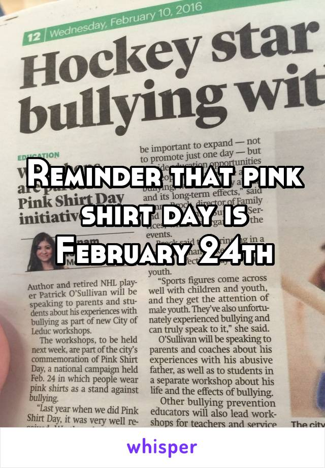 Reminder that pink shirt day is February 24th