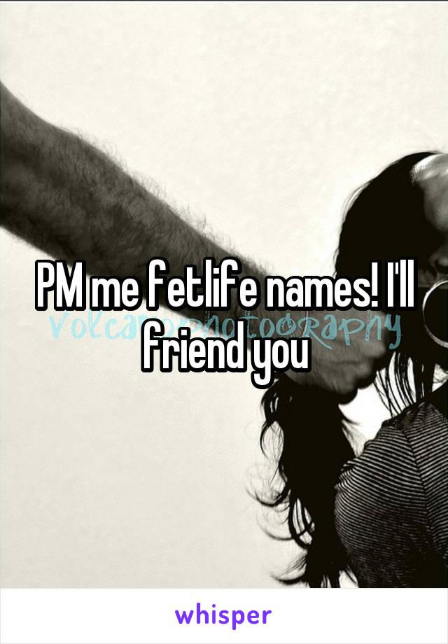 PM me fetlife names! I'll friend you