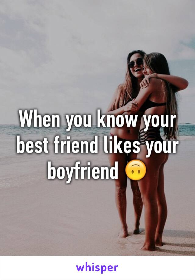 How can you tell if your boyfriend likes friend