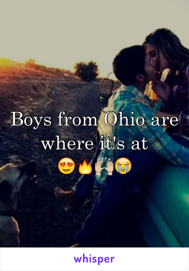 Boys from Ohio are where it's at 😍🔥🙌🏼😭