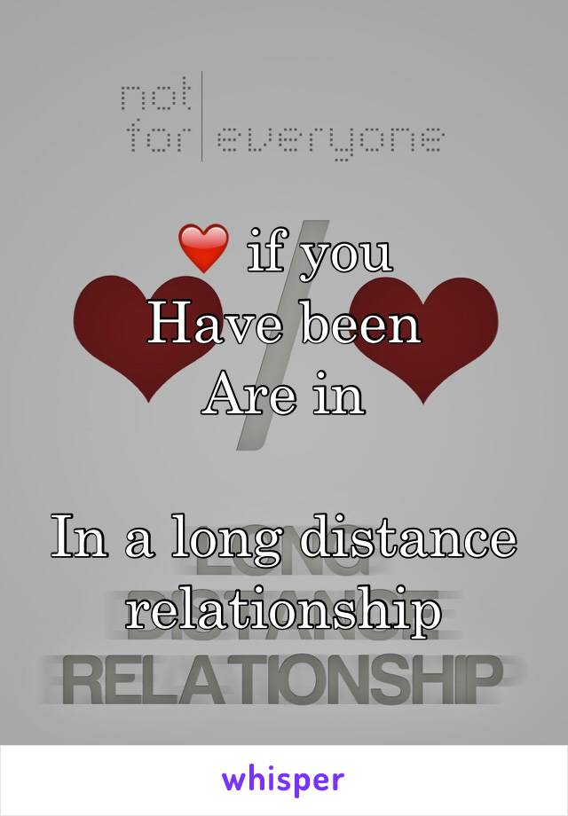 ❤️ if you Have been Are in  In a long distance relationship