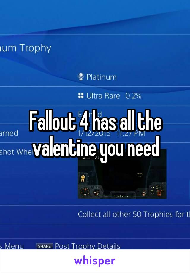 Fallout 4 has all the valentine you need