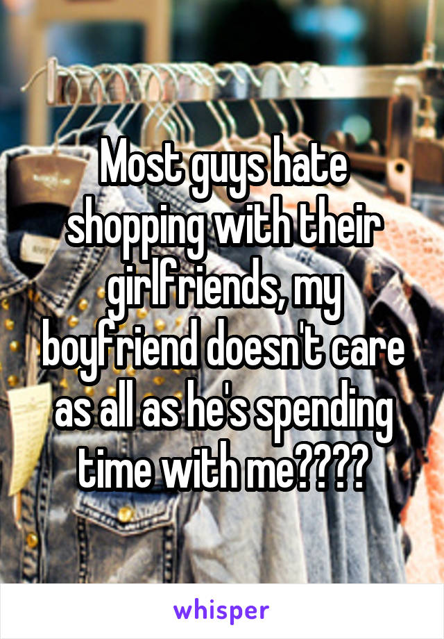 Most guys hate shopping with their girlfriends, my boyfriend doesn't care as all as he's spending time with me❤️❤️