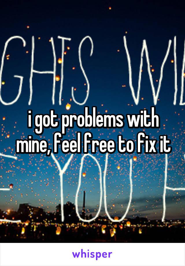 i got problems with mine, feel free to fix it