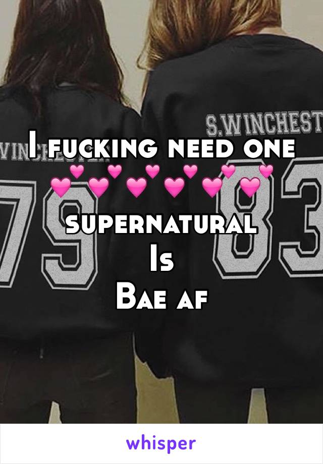 I fucking need one  💕💕💕💕💕💕 supernatural  Is Bae af
