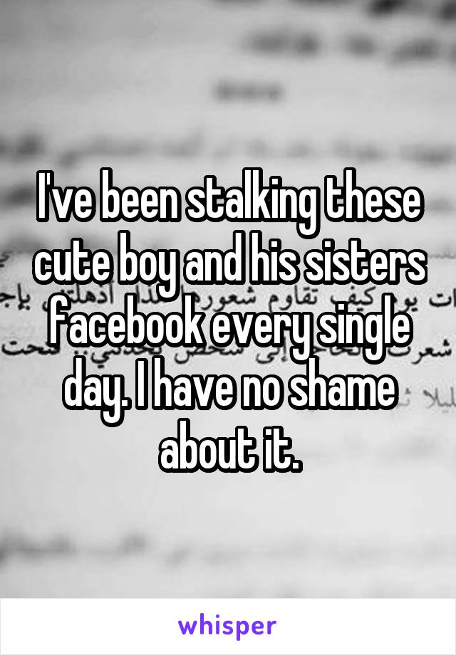 I've been stalking these cute boy and his sisters facebook every single day. I have no shame about it.