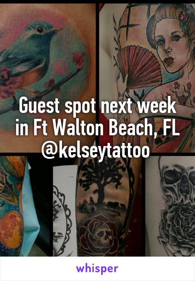 Guest spot next week in Ft Walton Beach, FL @kelseytattoo