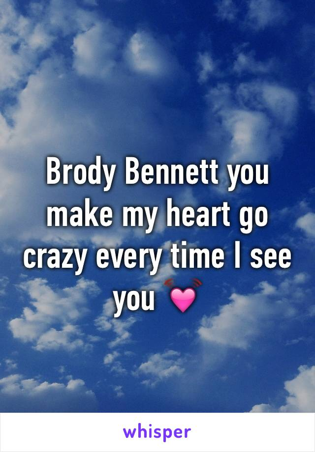 Brody Bennett you make my heart go crazy every time I see you 💓