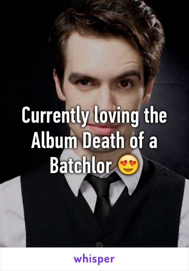 Currently loving the Album Death of a Batchlor 😍