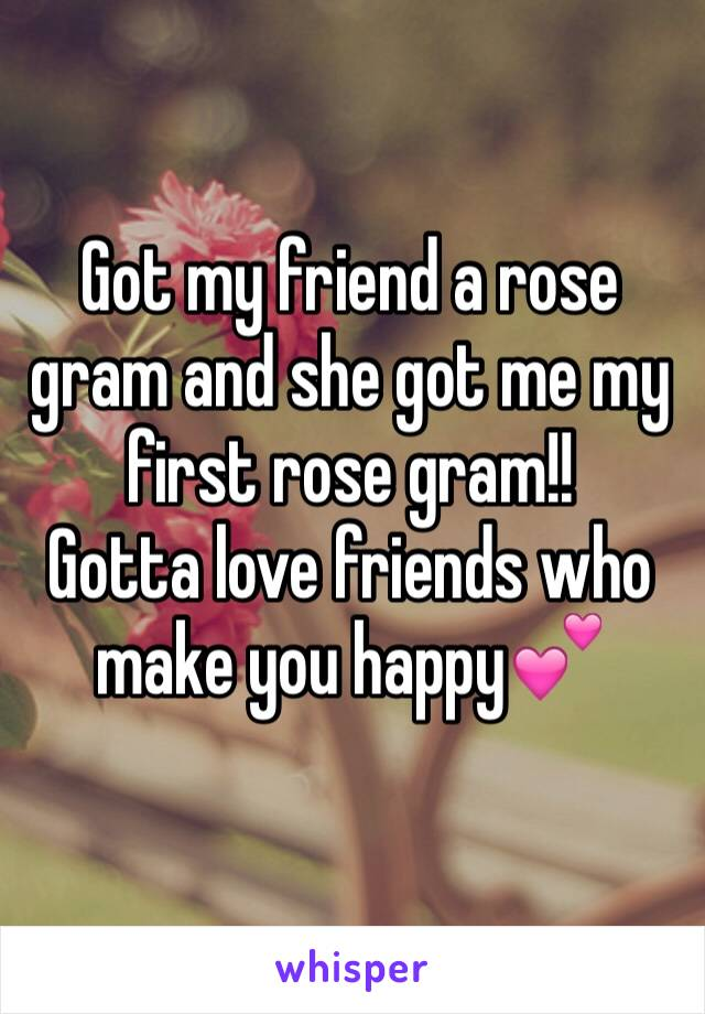 Got my friend a rose gram and she got me my first rose gram!! Gotta love friends who make you happy💕