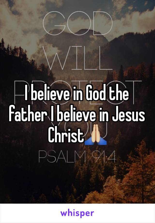 I believe in God the father I believe in Jesus Christ🙏🏼