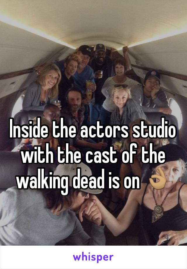 Inside the actors studio with the cast of the walking dead is on 👌🏽