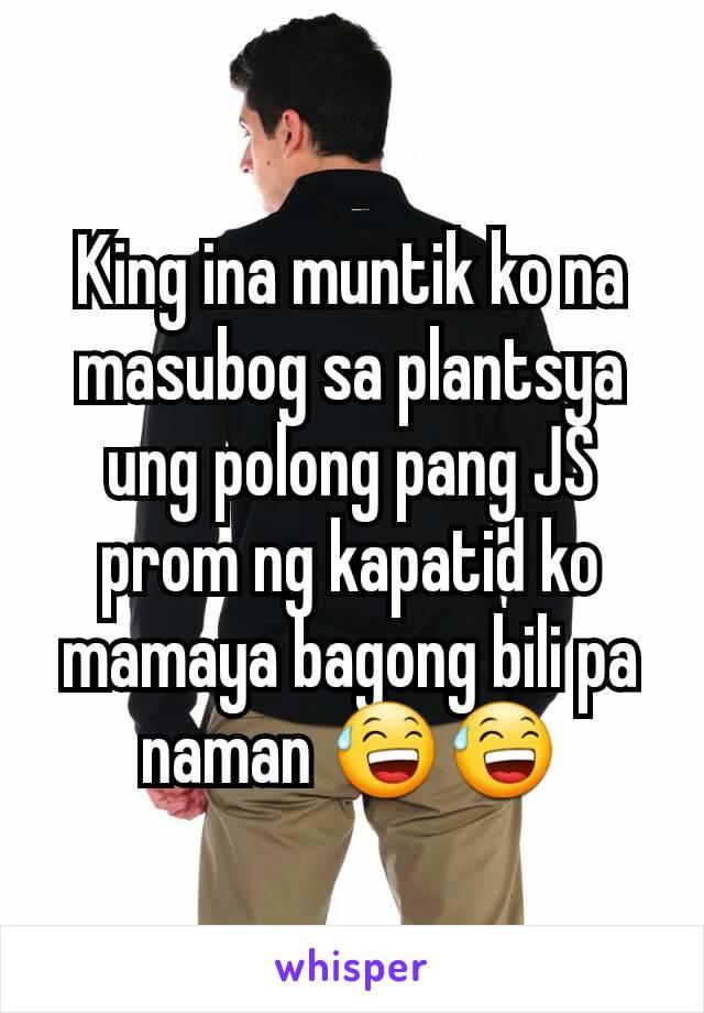 King ina muntik ko na masubog sa plantsya ung polong pang JS prom ng kapatid ko mamaya bagong bili pa naman 😅😅