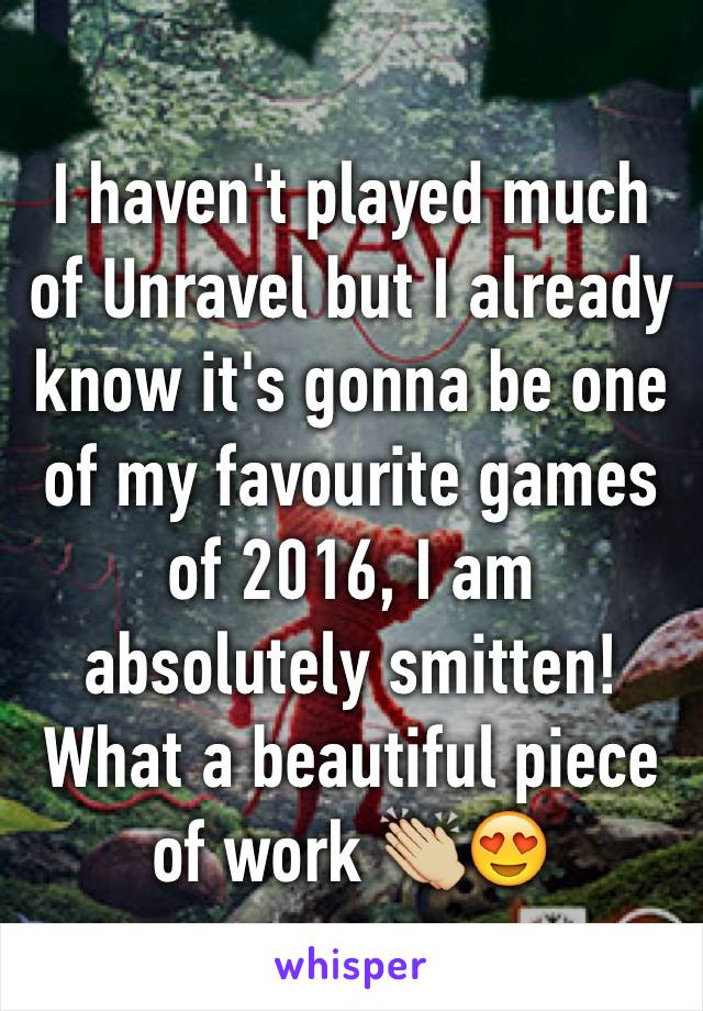 I haven't played much of Unravel but I already know it's gonna be one of my favourite games of 2016, I am absolutely smitten! What a beautiful piece of work 👏🏼😍