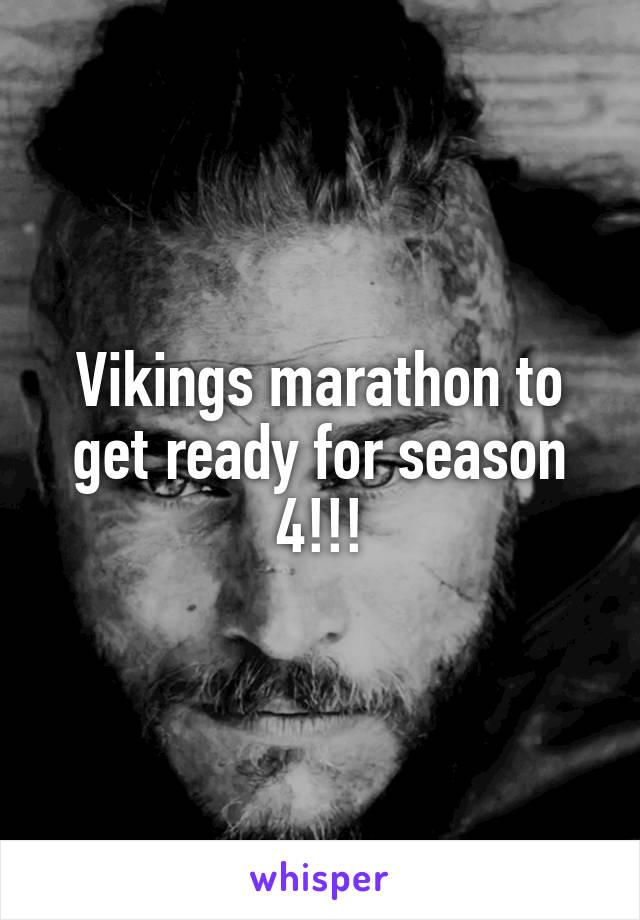 Vikings marathon to get ready for season 4!!!