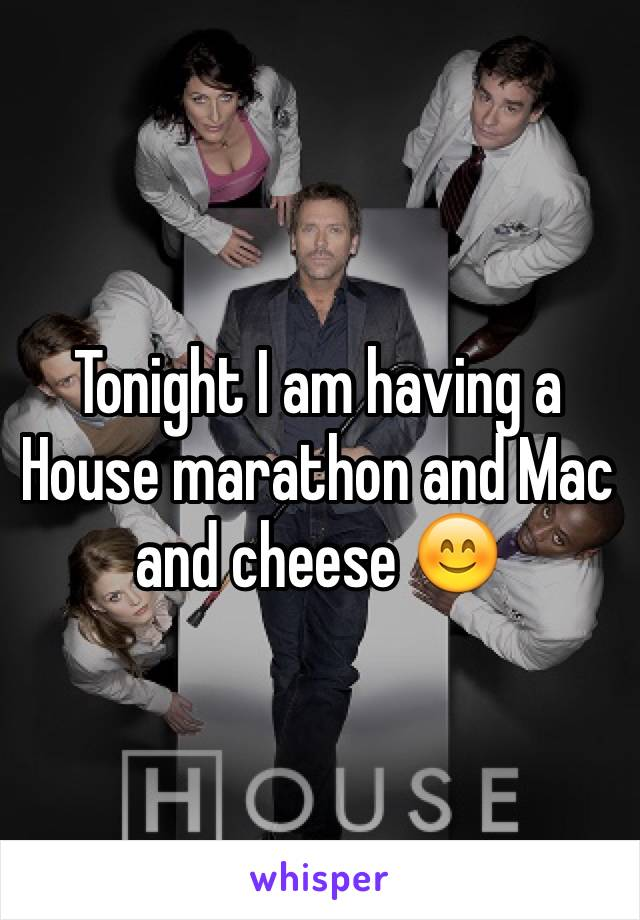Tonight I am having a House marathon and Mac and cheese 😊