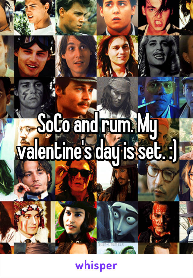 SoCo and rum. My valentine's day is set. :)