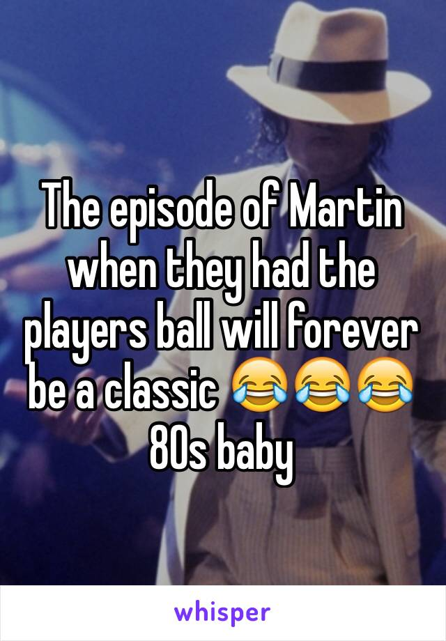 The episode of Martin when they had the players ball will forever be a classic 😂😂😂 80s baby
