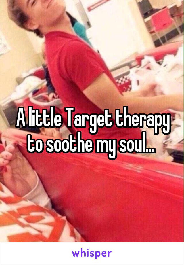A little Target therapy to soothe my soul...