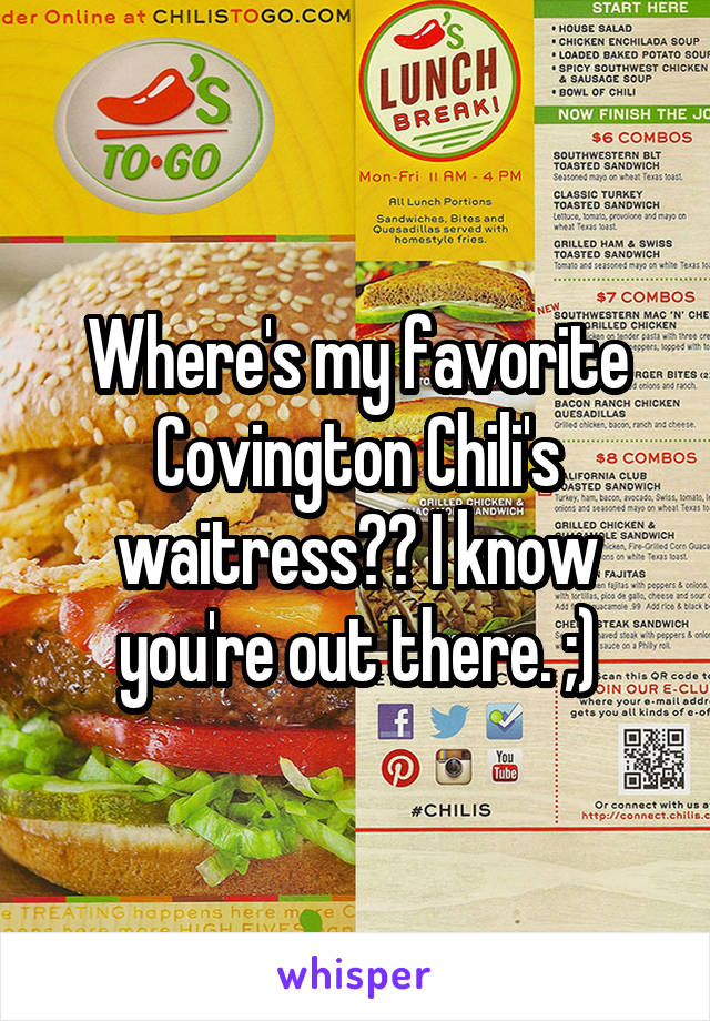 Where's my favorite Covington Chili's waitress?? I know you're out there. ;)