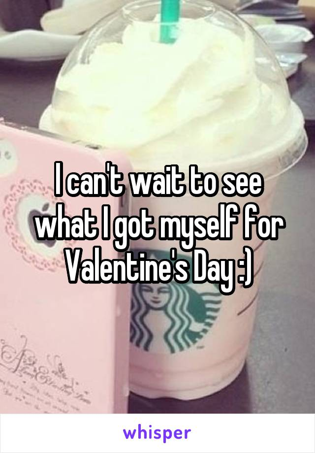 I can't wait to see what I got myself for Valentine's Day :)