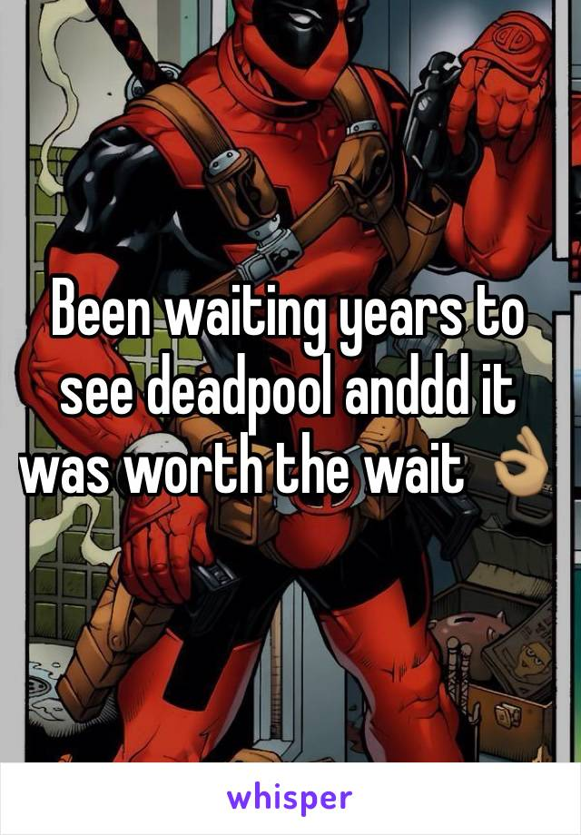 Been waiting years to see deadpool anddd it was worth the wait 👌🏽