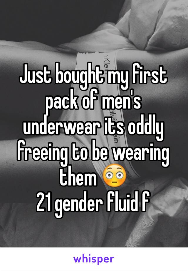 Just bought my first pack of men's underwear its oddly freeing to be wearing them 😳 21 gender fluid f