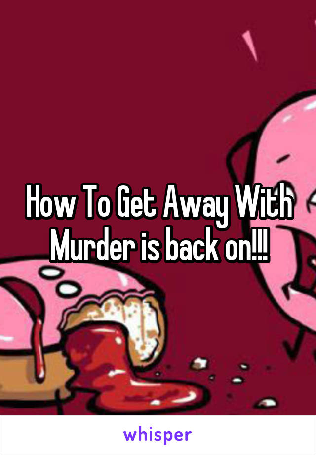How To Get Away With Murder is back on!!!
