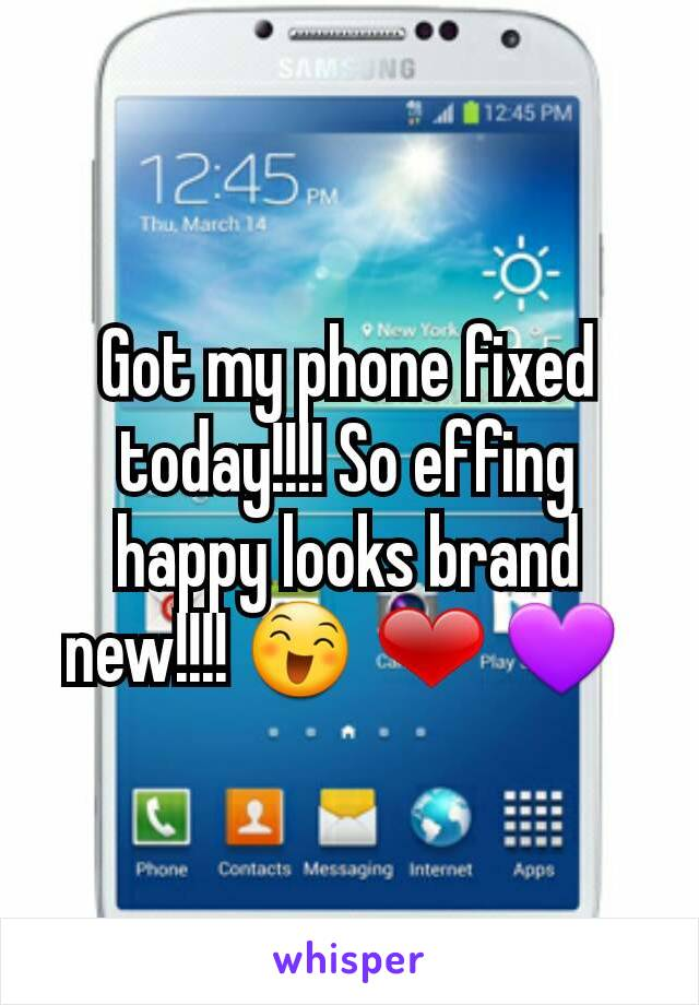 Got my phone fixed today!!!! So effing happy looks brand new!!!! 😄 ❤ 💜