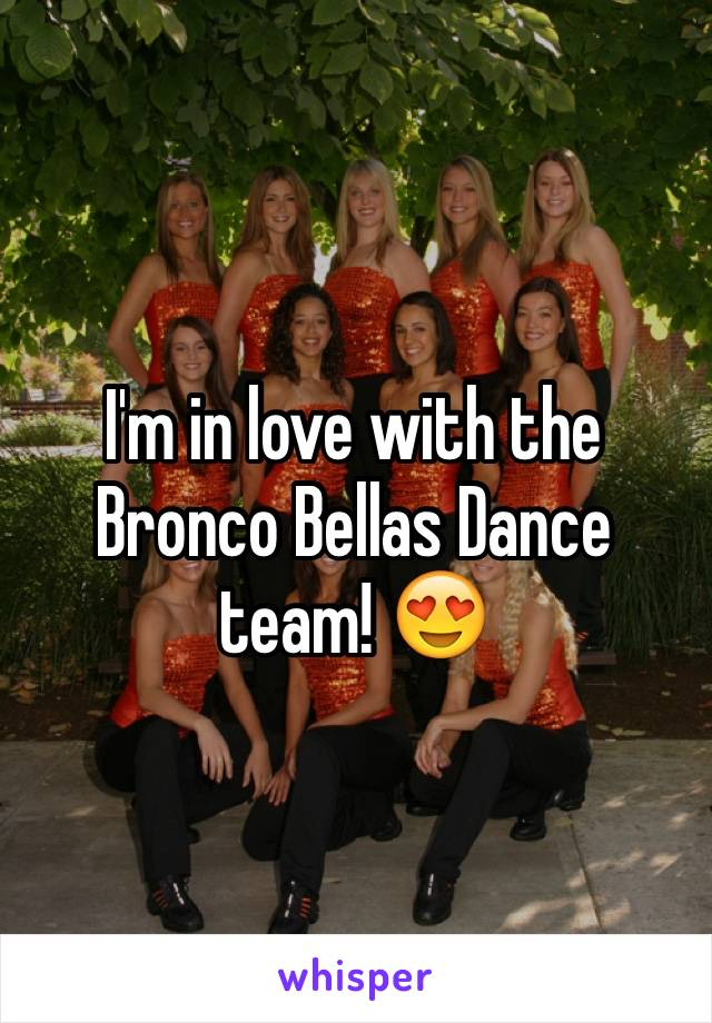 I'm in love with the Bronco Bellas Dance team! 😍