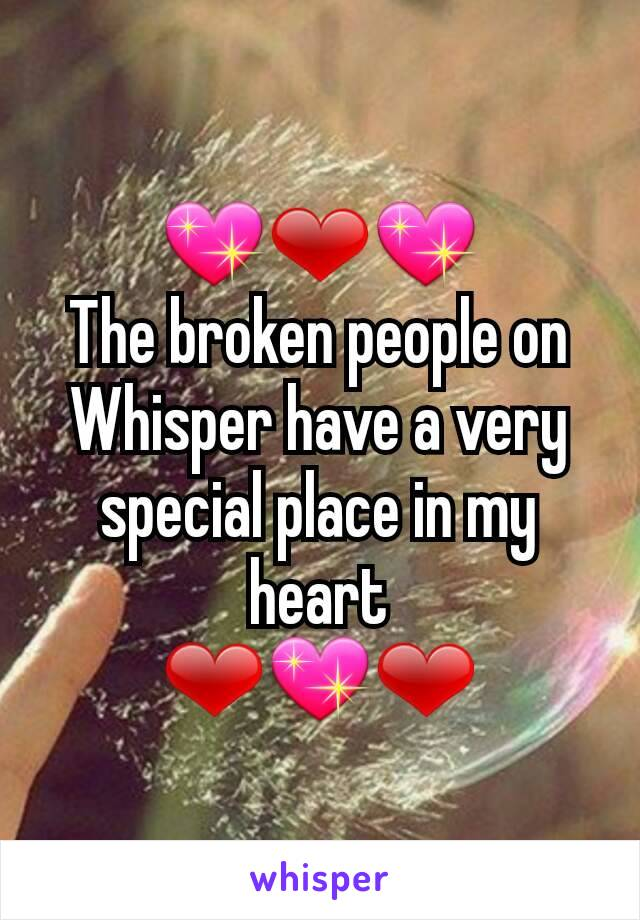 💖❤💖 The broken people on Whisper have a very special place in my heart ❤💖❤