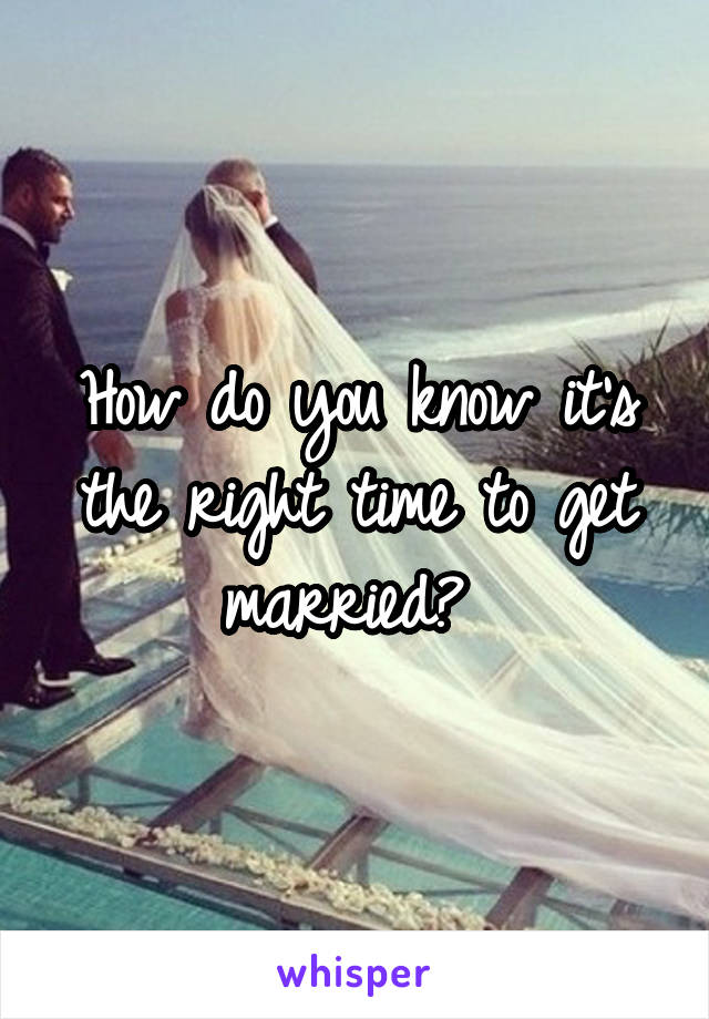 How do you know it's the right time to get married?