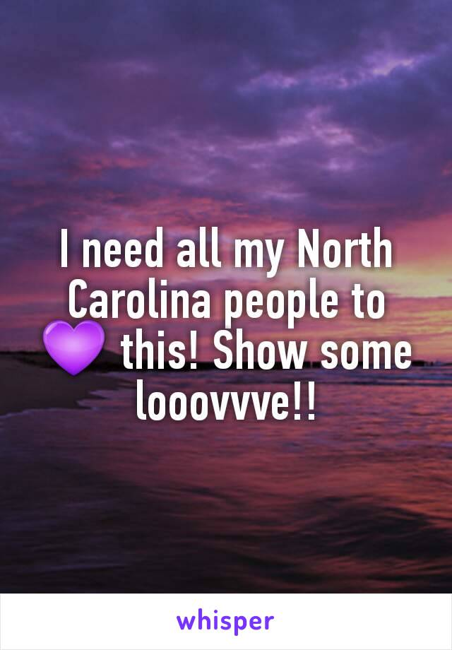 I need all my North Carolina people to 💜 this! Show some looovvve!!