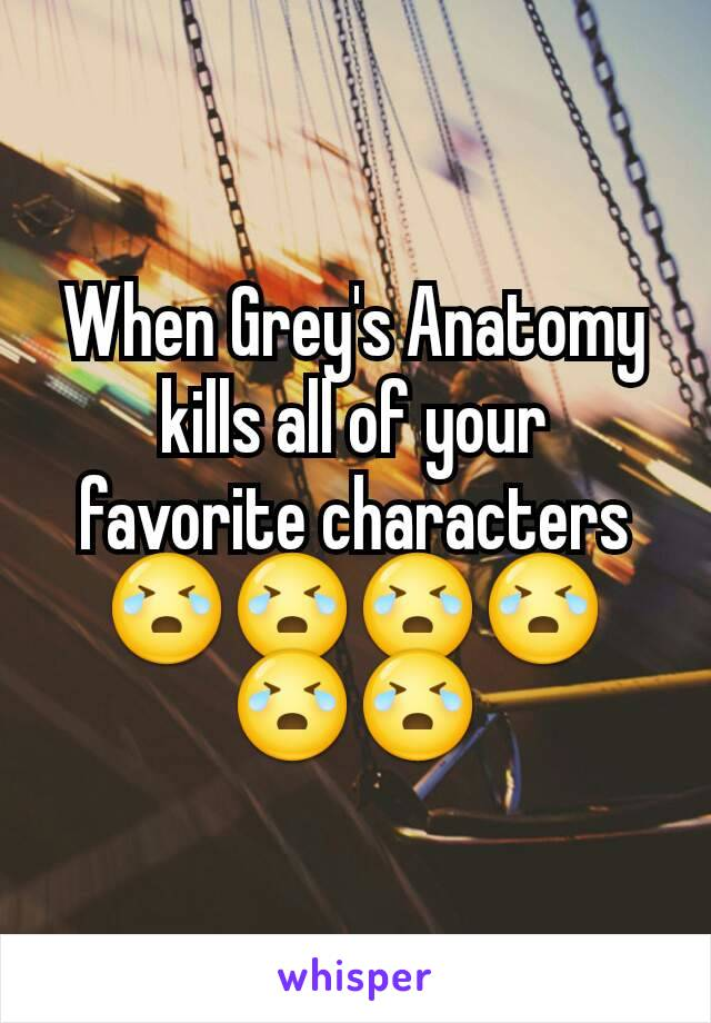 When Grey's Anatomy kills all of your favorite characters 😭😭😭😭😭😭