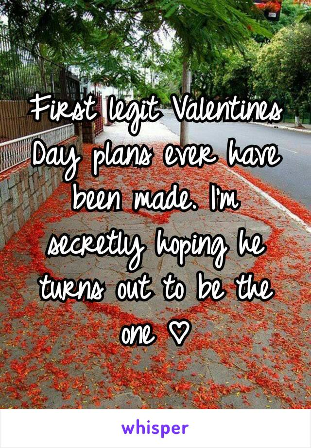 First legit Valentines Day plans ever have been made. I'm secretly hoping he turns out to be the one ♡