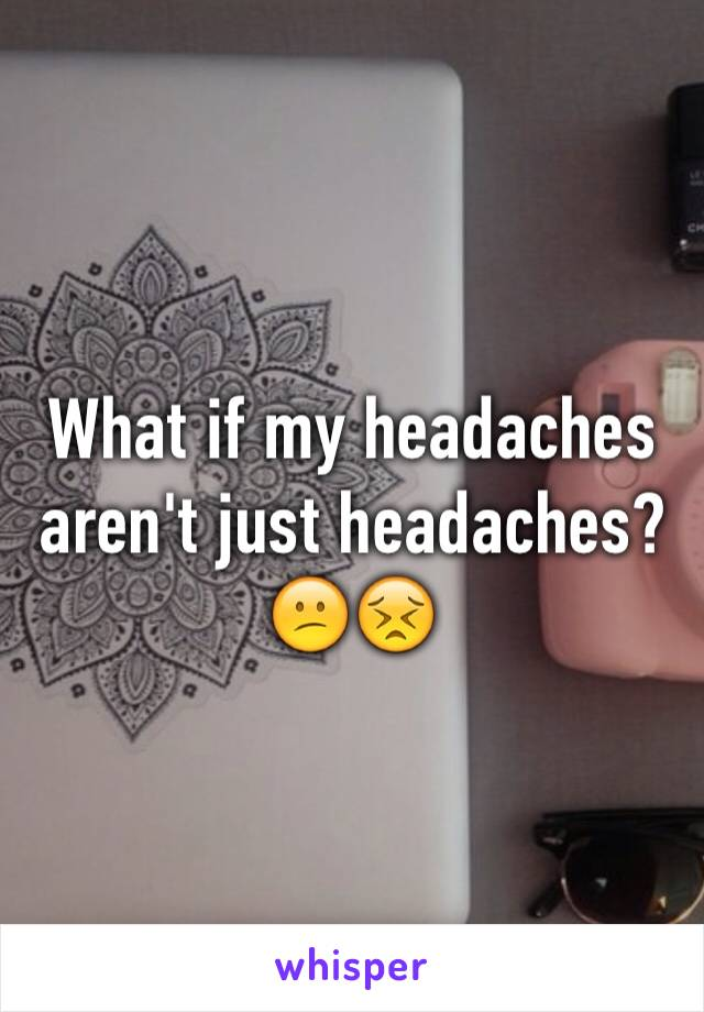 What if my headaches aren't just headaches?😕😣