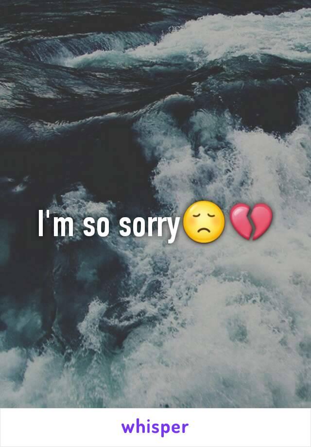 I'm so sorry😞💔