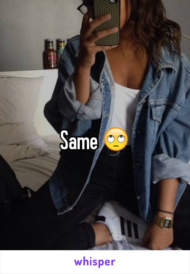 Same 🙄
