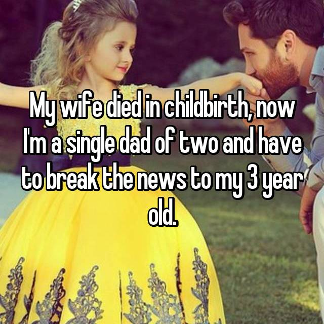 My wife died in childbirth, now I'm a single dad of two and have to break the news to my 3 year old.