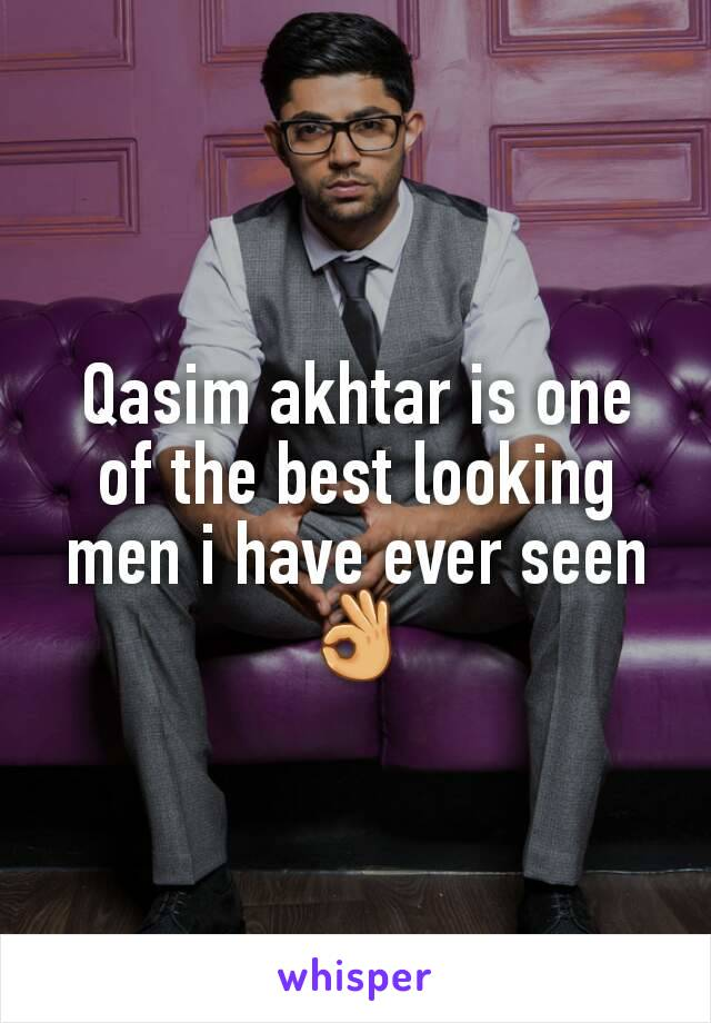 Qasim akhtar is one of the best looking men i have ever seen 👌